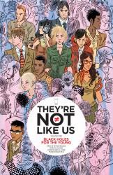 They're Not Like Us Vol.1 - Black Holes for the Young