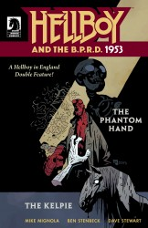Hellboy and the B.P.R.D. – 1953 – The Phantom Hand & the Kelpie