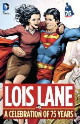Lois Lane - A Celebration of 75 Years