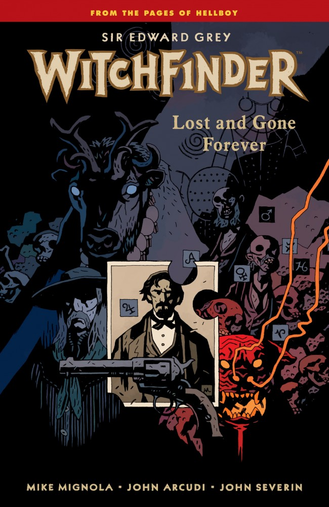 Sir Edward Grey, Witchfinder Vol.2 - Lost and Gone Forever