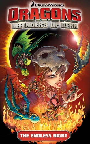 DreamWorks Dragons - Defenders of Berk Vol.1 - The Endless Night