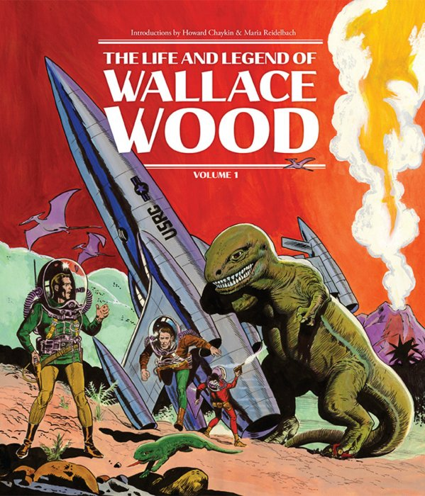 The Life and Legend of Wallace Wood Vol.1