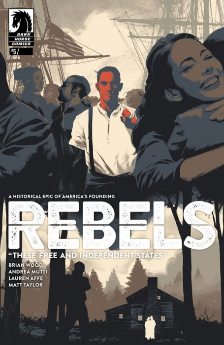 Rebels - These Free and Independent States #5