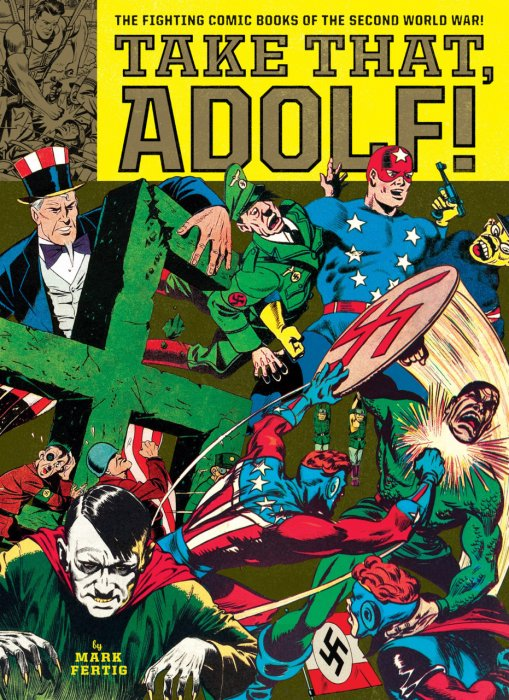 Take That, Adolf! - The Fighting Comic Books of the Second World War #1 - SC
