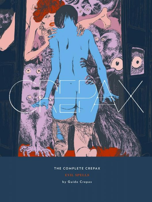 The Complete Crepax Vol.3 - Evil Spells