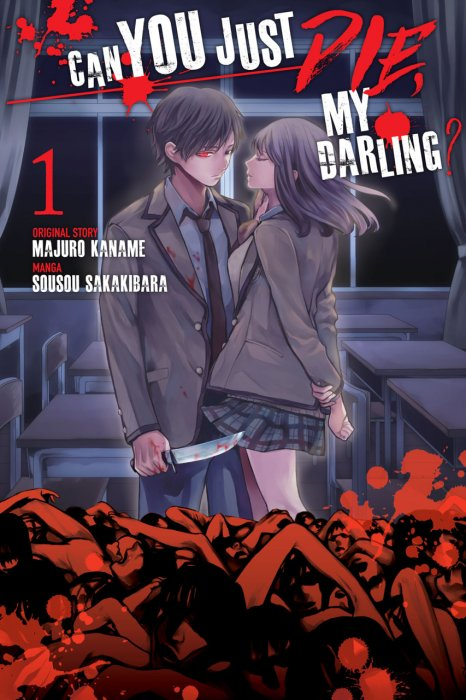Can You Just Die, My Darling? Vol.1