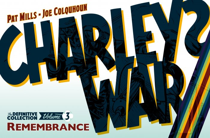 Charley's War - The Definitive Collection Vol.3 - Remembrance
