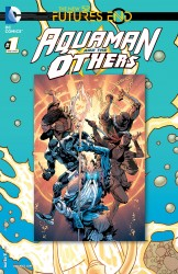 Aquaman and the Others - Futures End #1