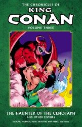 The Chronicles of King Conan Vol.3 - The Haunter of the Cenotaph and Other Stories