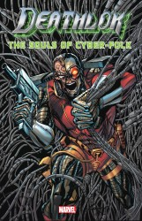 Deathlok The Souls Of Cyber-Folk (TPB)