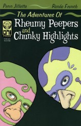 The Adventures of Rheumy Peepers and Chunky Highlights