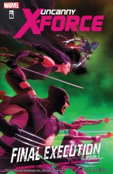 Uncanny X-Force Vol.6 - Final Execution Book 1