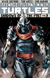 Teenage Mutant Ninja Turtles Vol.3 - Shadows of the Past