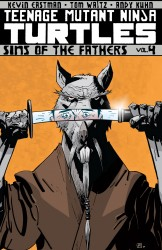 Teenage Mutant Ninja Turtles Vol.4 - Sins of the Fathers