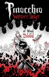 Pinocchio Vampire Slayer - Of Wood and Blood Vol.3 #01-06 Complete