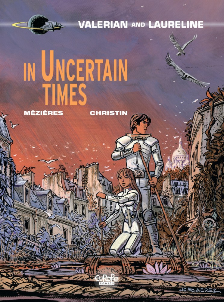 Valerian and Laureline #18 - In Uncertain Times