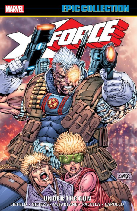 X-Force Epic Collection - Under The Gun Vol.1
