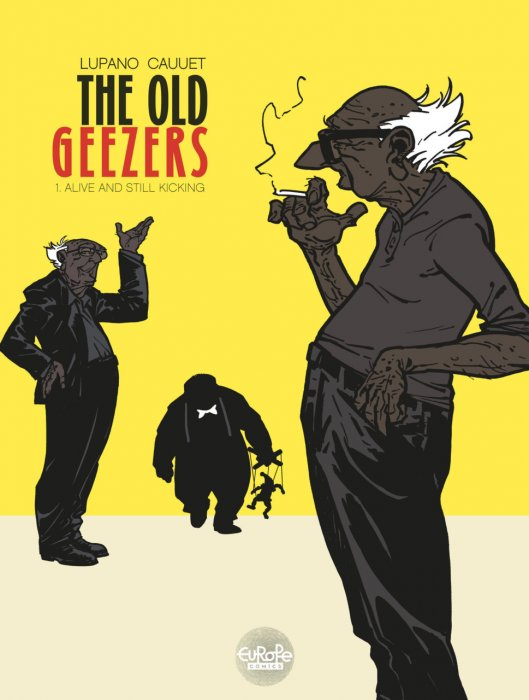 The Old Geezers #1 - Alive and Still Kicking