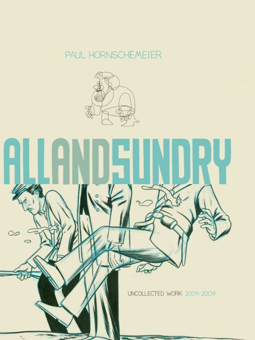 All and Sundry - Uncollected Work 2004-2009 #1 - HC