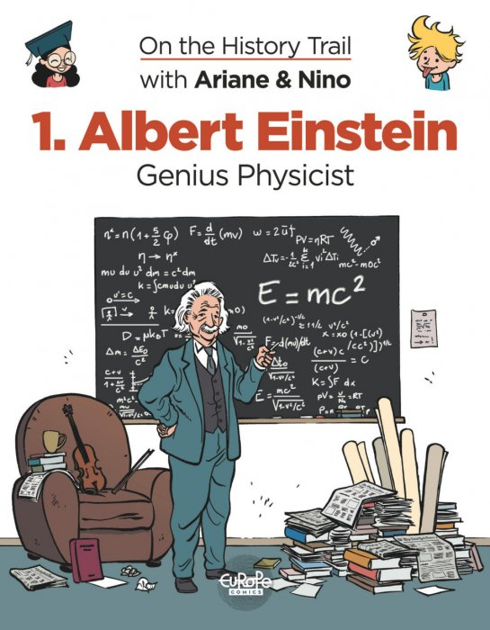 On the History Trail with Ariane & Nino #1 - Albert Einstein. Genius Physicist