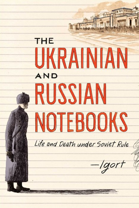 The Ukrainian and Russian Notebooks - Life and Death Under Soviet Rule #1 - GN