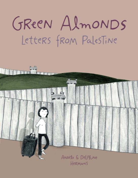 Green Almonds - Letters from Palestine #1 - GN