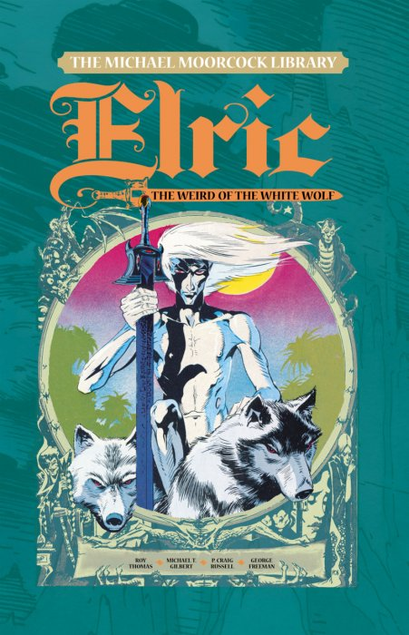 The Michael Moorcock Library - Elric of Melniboné Vol.4 - The Weird of the White Wolf