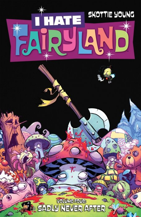 I Hate Fairyland Vol.4 - Sadly Never After