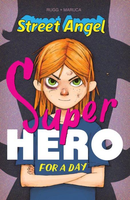 Street Angel - Superhero For A Day #1 - OGN