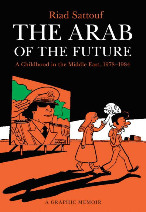 The Arab of the Future - A Graphic Memoir #1 - A Childhood in the Middle East, 1978-1984
