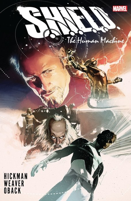 S.H.I.E.L.D. by Hickman & Weaver - The Human Machine #1 - HC