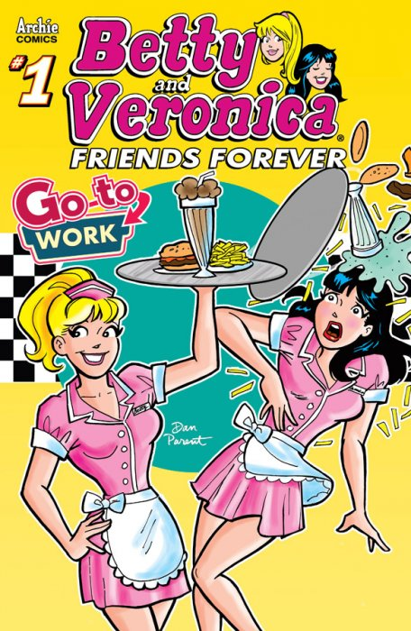 Betty & Veronica Friends Forever - Go To Work #1