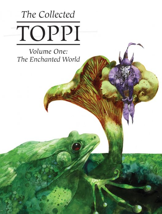 The Collected Toppi Vol.1 - The Enchanted World