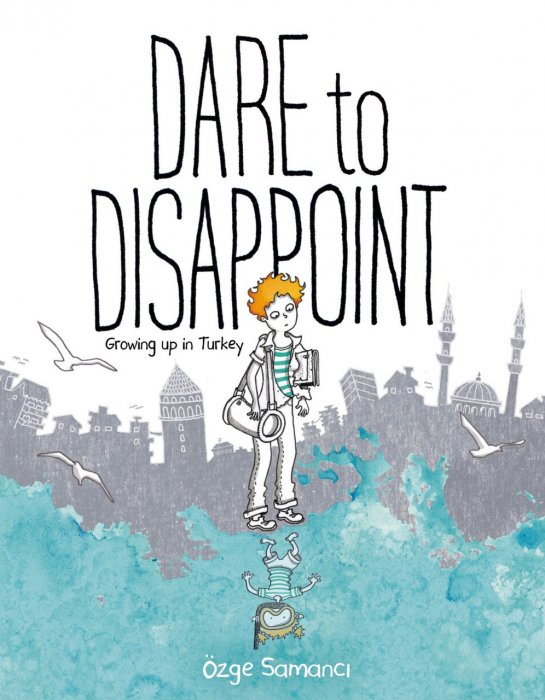 Dare to Disappoint - Growing Up in Turkey #1 - GN
