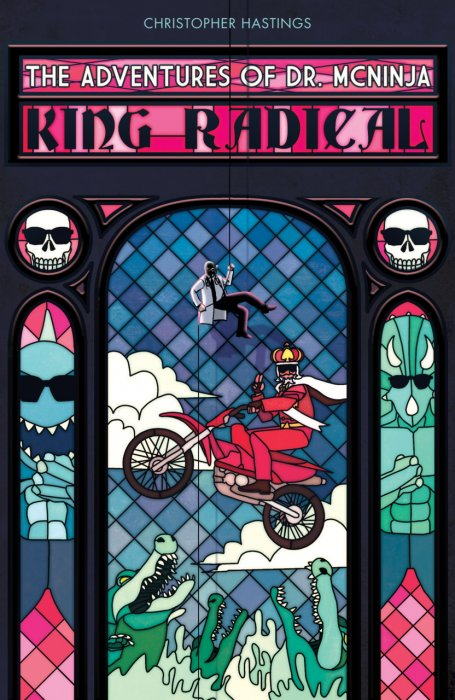 The Adventures of Dr. McNinja Vol.3 - King Radical