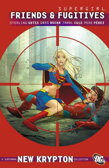Supergirl - Friends & Fugitives #1 - Vol.7