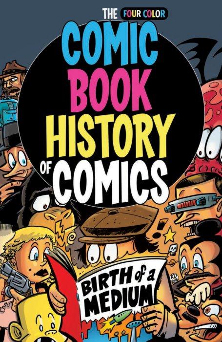 The Comic Book History of Comics - Birth of a Medium #1 - TPB