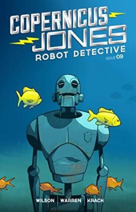 Copernicus Jones - Robot Detective #9