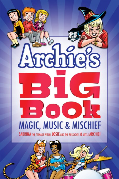 Archie's Big Book 1 - Magic, Music & Mischief