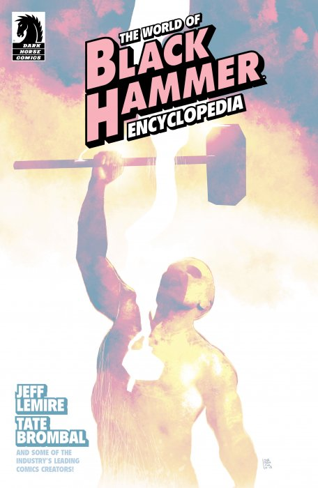 The World of Black Hammer Encyclopedia #1