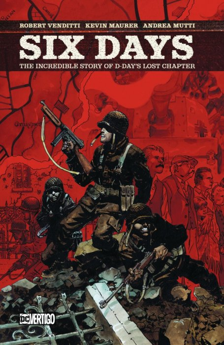 Six Days - The Incredible Story of D-Day's Lost Chapter #1 - GN