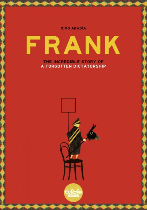 Frank. The Incredible Story of a Forgotten Dictatorship #1