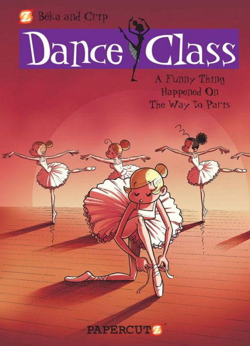 Dance Class #4 - A Funny Thing Happened on the Way to Paris...