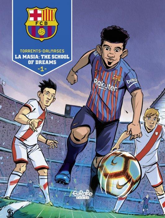 FC Barcelona Vol.1 - La Masia - The School of Dreams