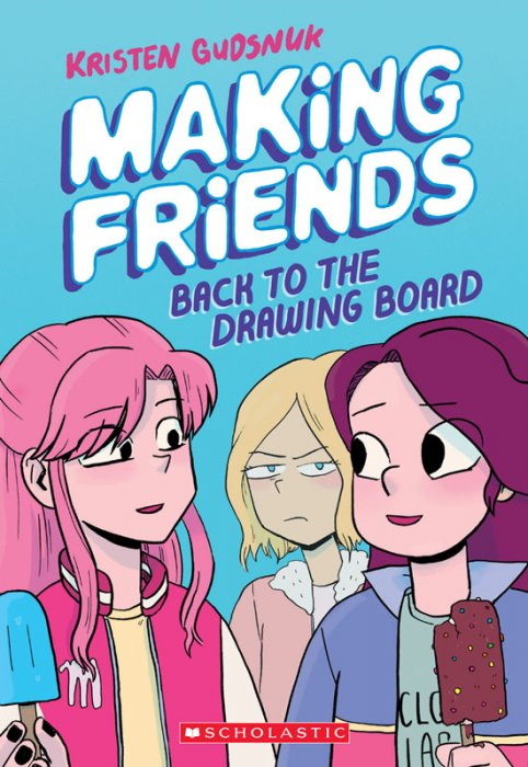 Making Friends #2 - Back to the Drawing Board