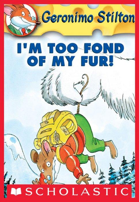 Geronimo Stilton #4 - I'm Too Fond of My Fur!