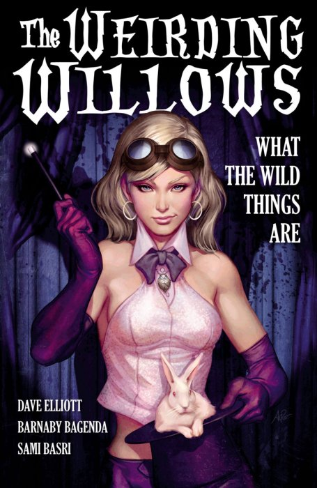 The Weirding Willows Vol.1 - What The Wild Things Are