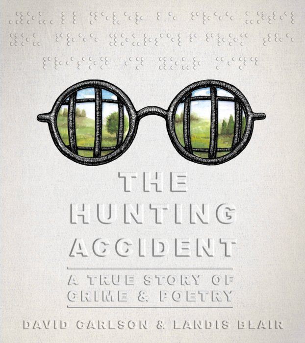The Hunting Accident - A True Story of Crime and Poetry #1 - HC