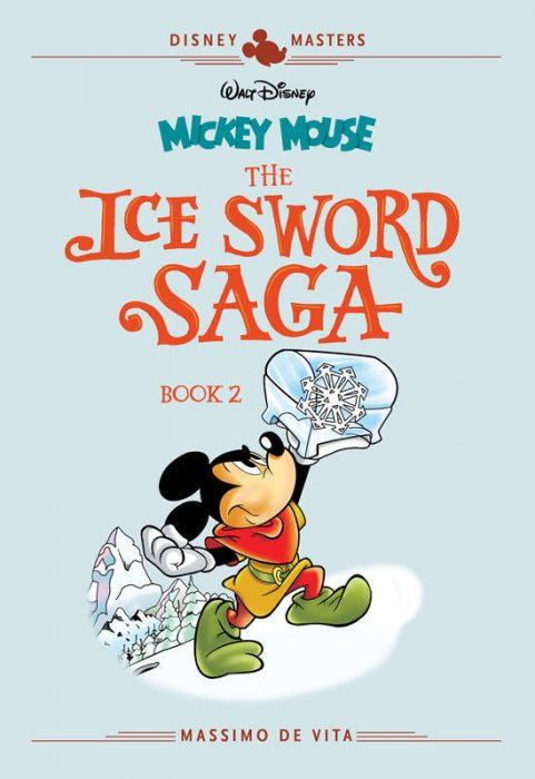 Disney Masters Vol.11 - Mickey Mouse - The Ice Sword Saga Book 2