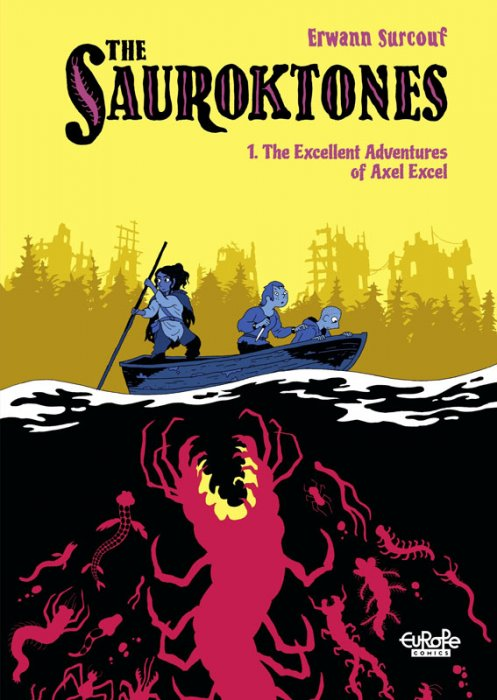 The Sauroktones #1 - The Excellent Adventures of Axel Excel
